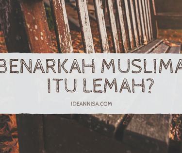 Benarkah Muslimah  Itu Lemah?