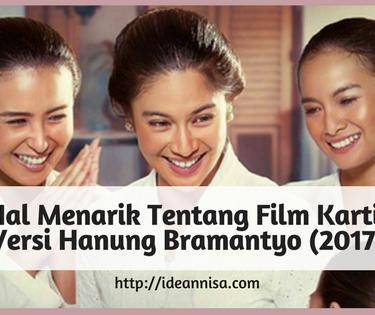 5 Hal Menarik Tentang Film Kartini 2017 Versi Hanung Bramantyo