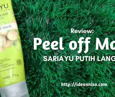 Review : Peel off Mask Sariayu Putih Langsat